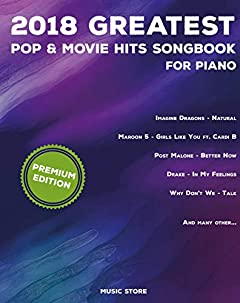 2018 Greatest Pop & Movie Hits Songbook For Piano: Piano Book - Piano Music - Piano Books - Piano Sheet Music - Keyboard Piano Book - Music Piano - Sheet ... Book - Adult Piano - The Piano Book -New