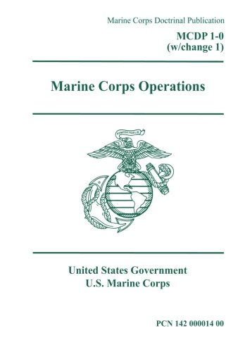 Marine Corps Doctrinal Publication MCDP 1-0 (w/change 1) Marine Corps Operations July 2017