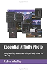 Essential Affinity Photo: Image Editing Techniques using Affinity Photo for Desktop Paperback