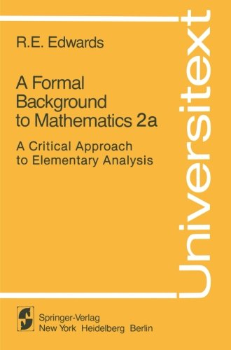 A Formal Background to Mathematics 2a: A Critical Approach to Elementary Analysis (Universitext)