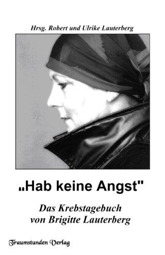 Hab keine Angst: Krebstagebuch (German Edition)