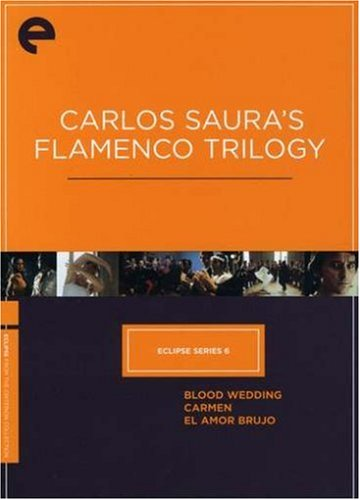 Flamenco Series - Eclipse Series 6: Carlos Saura's Flamenco Trilogy (Blood Wedding / Carmen / El Amor Brujo) (The Criterion Collection)