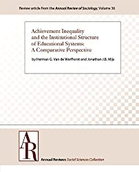 Achievement Inequality and the Institutional Structure of Educational Systems: A Comparative Perspective (Annual Review of Sociology Book 36) (English Edition)