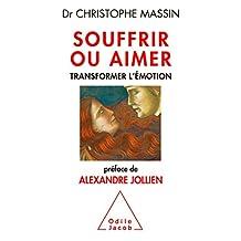 SOUFFRIR OU AIMER : TRANSFORMER L'ÉMOTION
