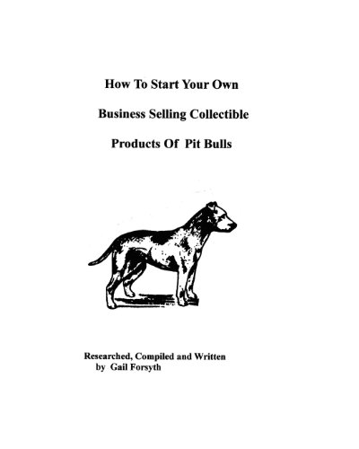 How To Start Your Own Business Selling Collectible Products Of Pit Bulls