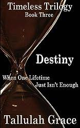 Timeless Trilogy, Book Three, Destiny