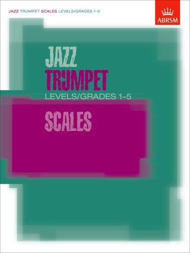 JAZZ TRUMPET SCALES BOOK     LEVELS/GRADES 1-5 (Jazz Horns) (Trumpet Scale Book)