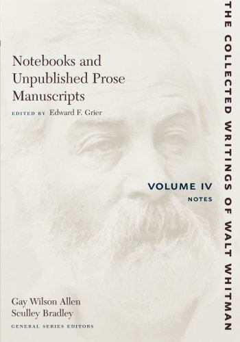 Notebooks and Unpublished Prose Manuscripts, Vol. 4: Notes (Collected Writings of Walt Whitman) (Notebooks Unpublished)