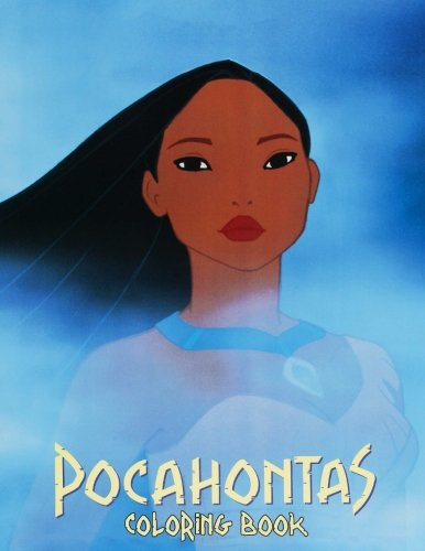 Pocahontas Coloring Book: Coloring Book for Kids and Adults, Activity Book, Great Starter Book for Children (Coloring Book for Adults Relaxation and for Kids Ages 4-12) ()