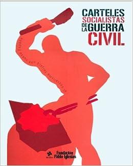 Carteles socialistas de la Guerra Civil: Amazon.es: Julio Aróstegui ...