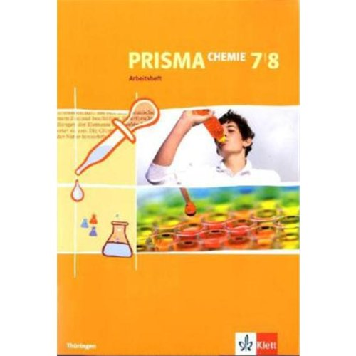 Prisma Chemie / Ausgabe für Thüringen: Prisma Chemie / Arbeitsheft 7. und 8. Schuljahr: Ausgabe für Thüringen