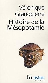 Histoire de la Mésopotamie par Véronique Grandpierre