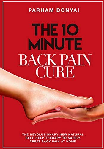 The 10 Minute Back Pain Cure: The revolutionary natural new self-help therapy to safely treat back pain at home