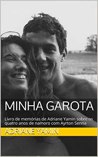 Minha Garota: Livro de memórias de Adriane Yamin sobre os quatro anos de namoro com Ayrton Senna