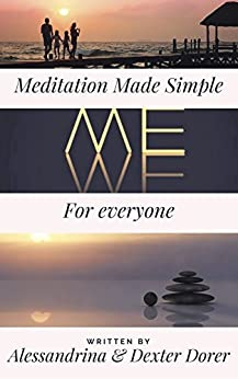 Meditation made simple: Learn Meditation the easy way by [Dorer, Alessandrina, Dorer, Dexter]