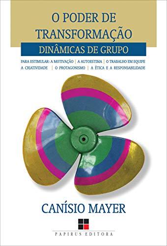 O Poder De Transformação Dinâmicas De Grupo Portuguese