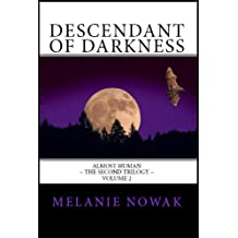 Descendant of Darkness (ALMOST HUMAN ~ The Second Trilogy (Volume 2))