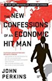 John Perkins: The New Confessions of an Economic Hit Man (Paperback - Expanded Ed.); 2016 Edition