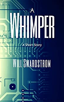 A Whimper by [Swardstrom, Will]