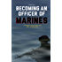 Becoming an Officer of Marines: The Definitive Guide to Marine Corps Officer Candidate School