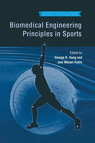 Biomedical Engineering Principles in Sports (Bioengineering, Mechanics, and Materials: Principles and Applications in Sp