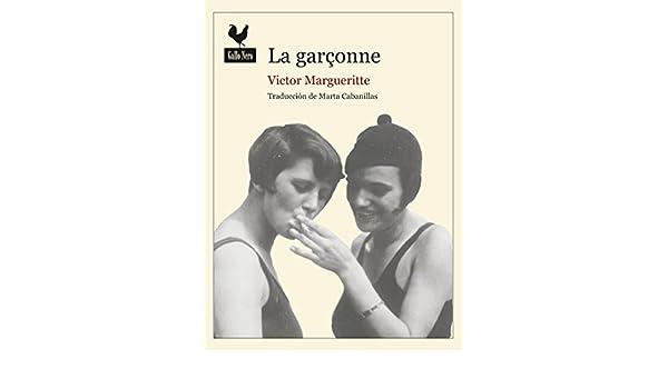 La Garçonne: Novela (Narrativas nº 30) (Spanish Edition) - Kindle edition by Victor Margueritte, Marta Cabanillas. Literature & Fiction Kindle eBooks ...