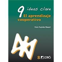 9 Ideas Clave. El aprendizaje cooperativo (IDEAS CLAVES)