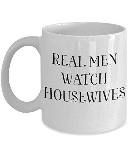 REAL MEN WATCH HOUSEWIVES - Real Housewives mug, RHONY, RHOBH, RHOA, RHONJ, RHOOC, RHOC, Gay mug, Bravo, coffee cup, mugs