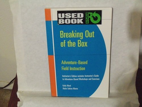 Instructor's Edition Breaking out of the Box: Adventure-Based Field Instruction PDF