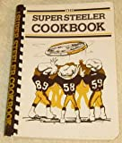 The Super Steeler Cookbook (NFL Pittsburgh Steelers Cook Book for the National Multiple Sclerosis Society))