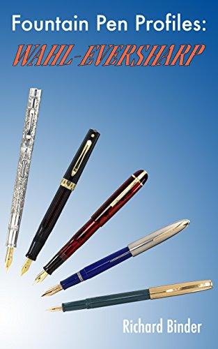 Fountain Pen Profiles: Wahl-Eversharp (Pen Us Fountain)