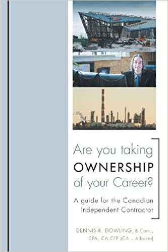 Are You Taking Ownership of Your Career? A Guide for the Canadian Independent Contractor