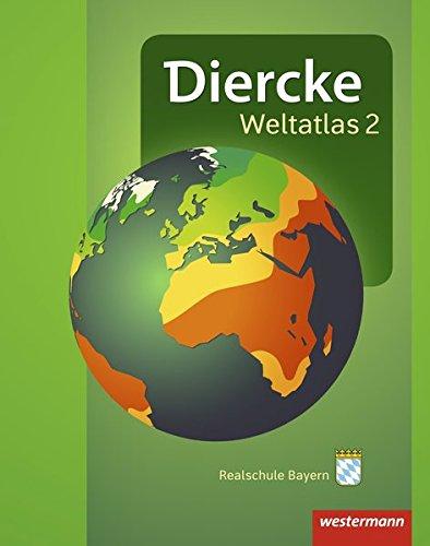 Diercke Weltatlas 2: Aktuelle Ausgabe für Bayern Gebundenes Buch – 1. März 2016 Westermann Schulbuch 3141008515 Schulbücher 5.Lernjahr