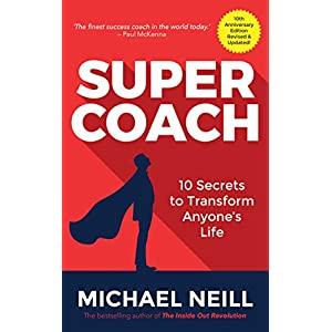 Supercoach: 10 Secrets to Transform Anyone's Life: 10th Anniversary Edition 3