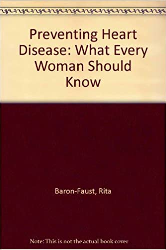 Preventing Heart Disease: What Every Woman Should Know: Rita