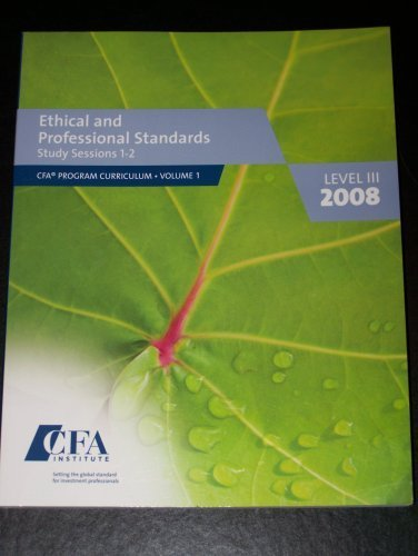 Ethical and Professional Standards Study Sessions 1-2 Level III 3 2008: CFA Program Curriulum Volume