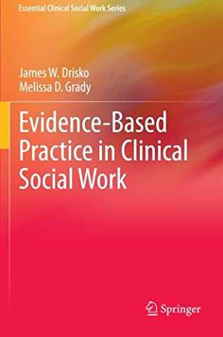 Evidence-Based Practice in Clinical Social Work (Essential Clinical Social Work Series) (Clinical Research In Practice)