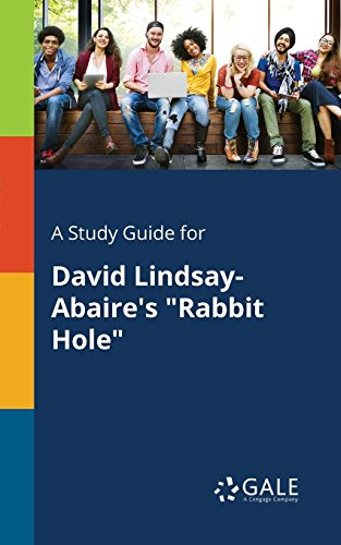 A Study Guide for David Lindsay-Abaire's Rabbit Hole