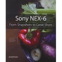 Sony NEX-6: From Snapshots to Great Shots