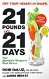 Roni Deluz: 21 Pounds in 21 Days : The Martha's Vineyard Diet Detox (Mass Market Paperback); 2009 Edition