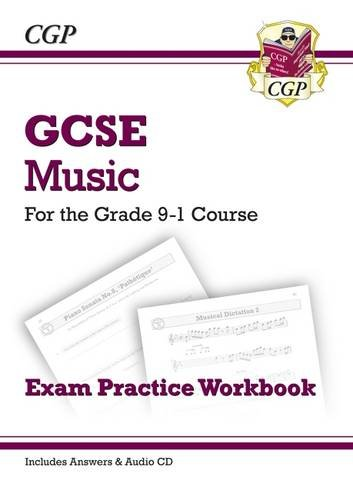 New GCSE Music Exam Practice Workbook - For the Grade 9-1 Course (with Audio CD & Answers) by Coordination Group Publications Ltd (CGP)