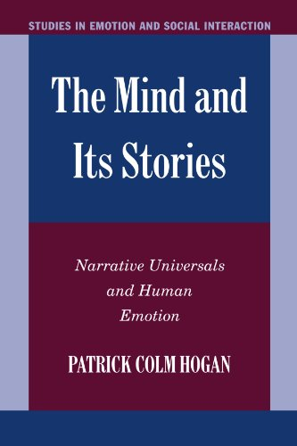 The Mind and its Stories: Narrative Universals and Human Emotion (Studies in Emotion and Social Interaction)