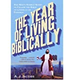[(The Year of Living Biblically)] [ By (author) A. J. Jacobs ] [March, 2009]