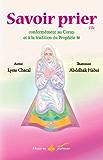 Savoir prier : Conformément au Coran et à la tradition du Prophète, Version fille