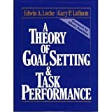 A Theory of Goal Setting and Task Performance, Locke, Edwin A. and Latham, Gary P., 0139131388