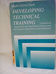 Developing technical training: A structured approach for the development of classroom and computer-based instructional materials