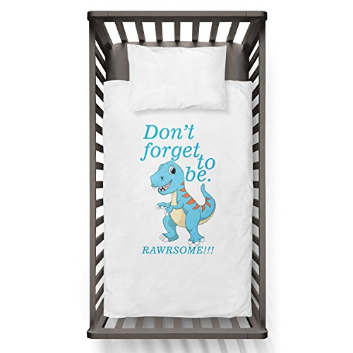 Don't Forget To Be Dino. Rawrsome!!! Funny Humor Hip Baby Duvet /Pillow set,Toddler Duvet,Oeko-Tex,Personalized duvet and pillow,Oraganic,gift by Jobhome