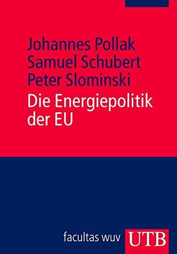 Die Energiepolitik der EU (Europa kompakt, Band 3131)