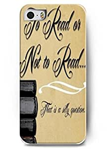 To Read ot not to read that is a daily question - iPhone 5 / 5s - hard snap on plastic case - Inspirational and motivational life quotes hjbrhga1544 by ruishername