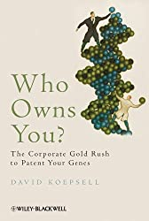 Who Owns You: The Corporate Gold Rush to Patent Your Genes